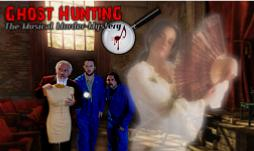 Ghost Hunting: The Musical Murder Mystery